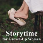 Storytime for Grown-Up Women