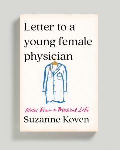 Suzanne Koven, MD writing about medicine