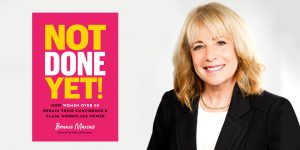 Not Done Yet! author Bonnie Marcus