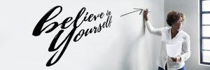 self care; believe in yhourself